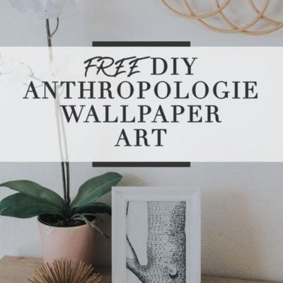 Free DIY Anthropologie Wallpaper Art