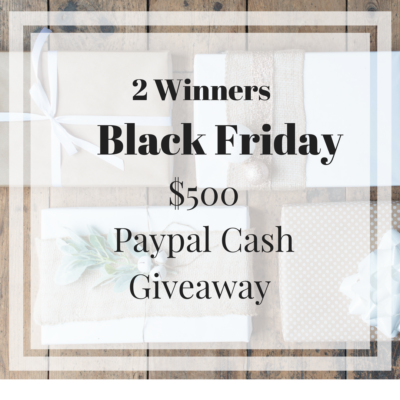 $500 Black Friday Giveaway! (2 Winners!)