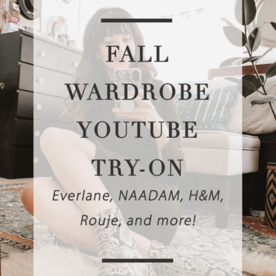 Fall Wardrobe Try On Video – Naadam, Everlane, H&M, Rouje and More!