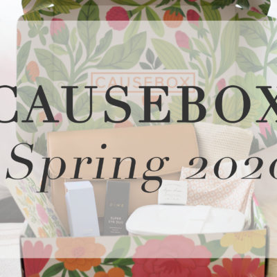 Causebox Spring 2020 Review: A Socially Conscious Subscription Box